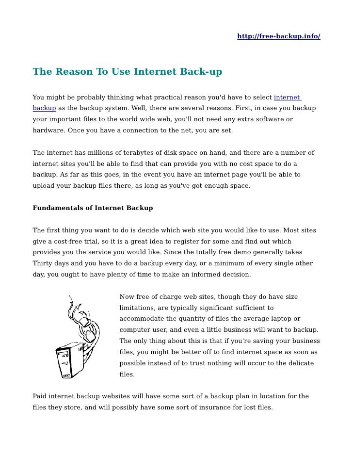 http://free-backup.info/The Reason To Use Internet Back-upYou might be probably thinking what practical reason youd have t...