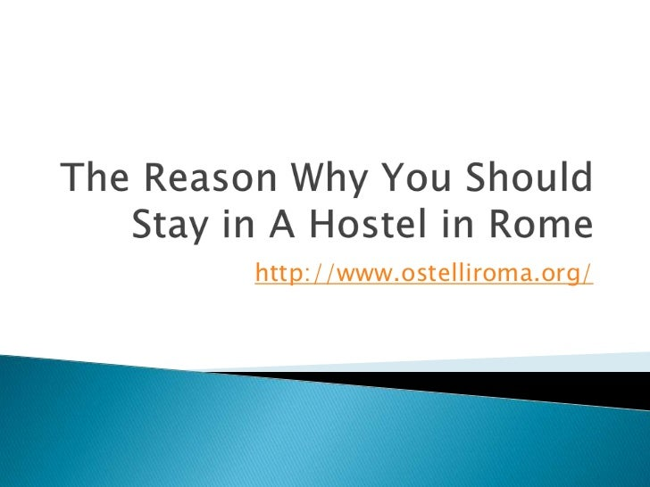 The reason why you should stay in a hostel in rome