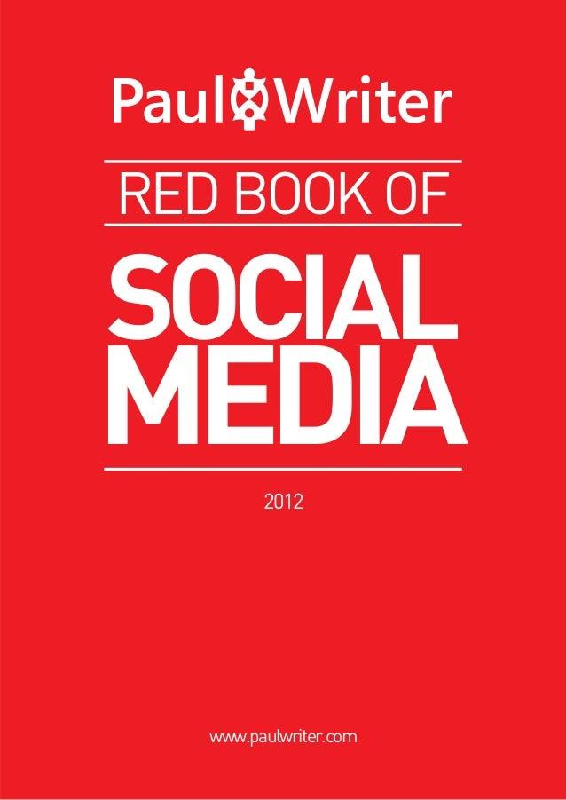 RED BOOK OF  SOCIAL  MEDIA 2012  www.paulwriter.com