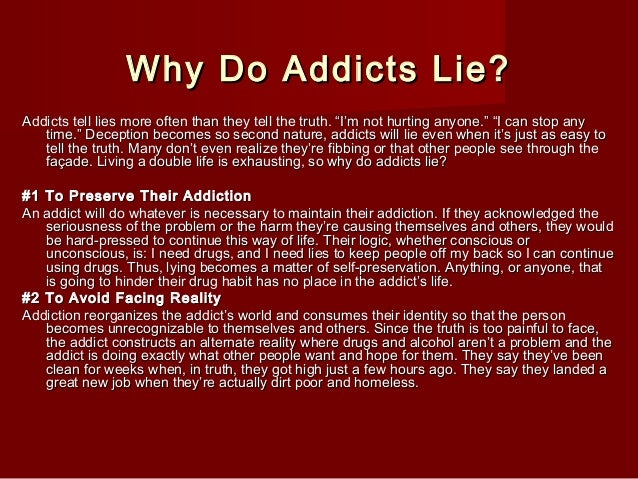 lies are told by everyone Deception is rampant—and sometimes we tell the biggest lies to those noting that in the diary study one in every four of the participants' lies were told solely.