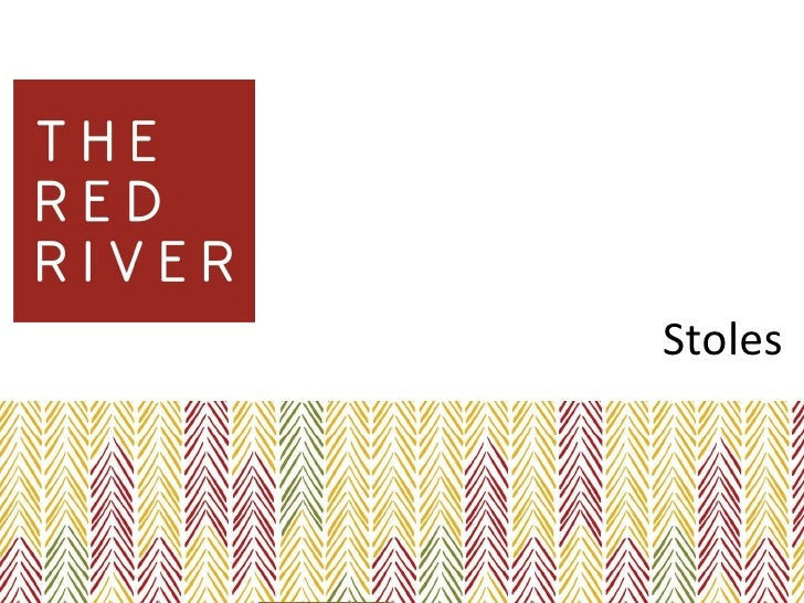 The Red River Stoles