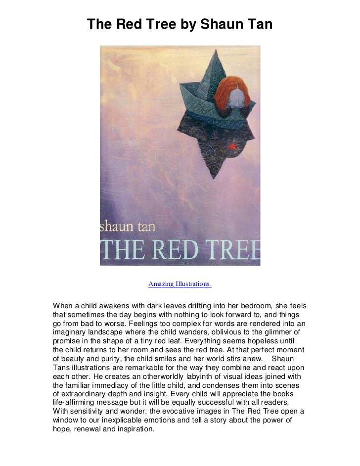 The Red Tree by Shaun Tan                            Amazing Illustrations.When a child awakens with dark leaves drifting ...