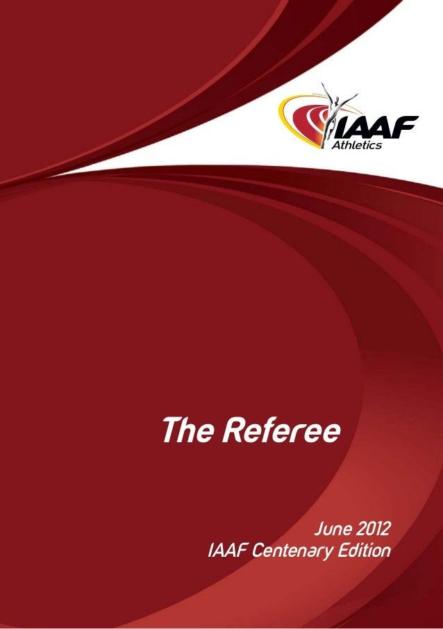 The Referee June 2012 IAAF Centenary Edition