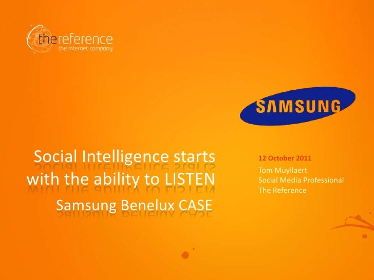 Social Intelligence starts with the abilityto LISTEN<br />12 October 2011<br />Tom Muyllaert<br />Social Media Professiona...