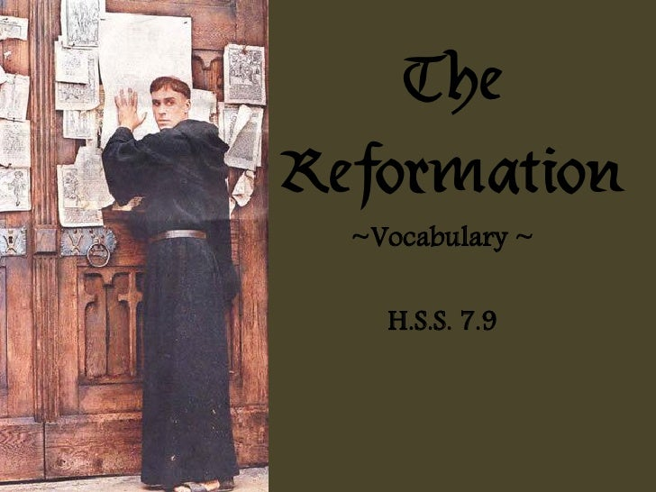 The Reformation   ~Vocabulary ~      H.S.S. 7.9