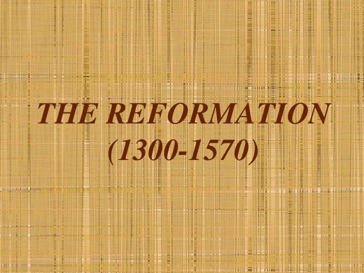 The reformation part i