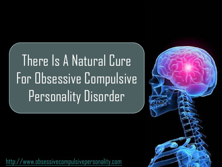 Natural Treatment For Obsessive Compulsive Personality Disorder