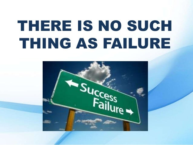 There Is No Such Thing As Failure - Success Resources Richard Tan