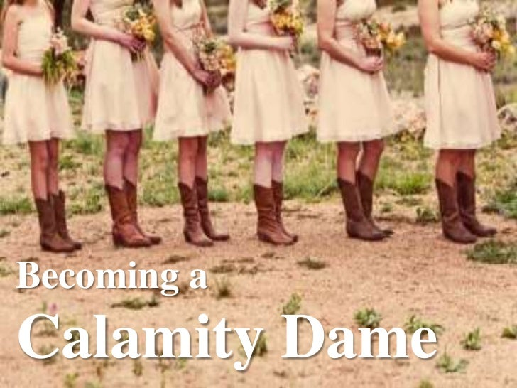 Becoming a<br />Calamity Dame<br />