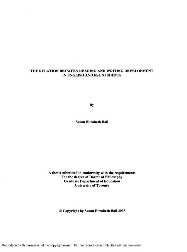 THE RELATION BETWEEN READING AND WRITING DEVELOPMENT IN ENGLISH AND ESL STUDENTS By Susan Elizabeth Ball A thesis submitte...