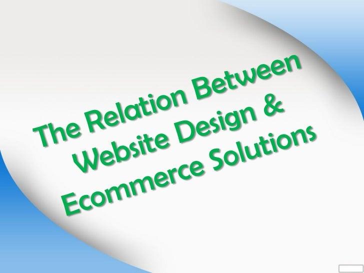 The relation between website design & ecommerce solutions