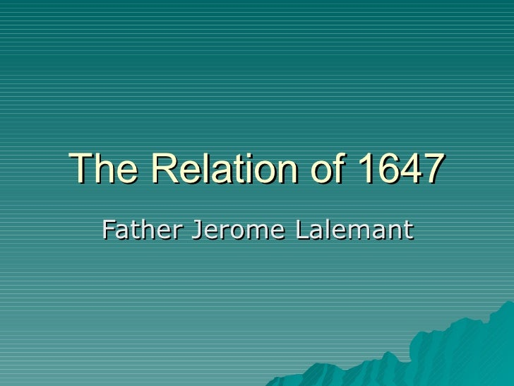 The Relation of 1647 Father Jerome Lalemant