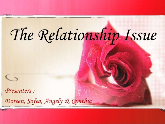The relationship issue