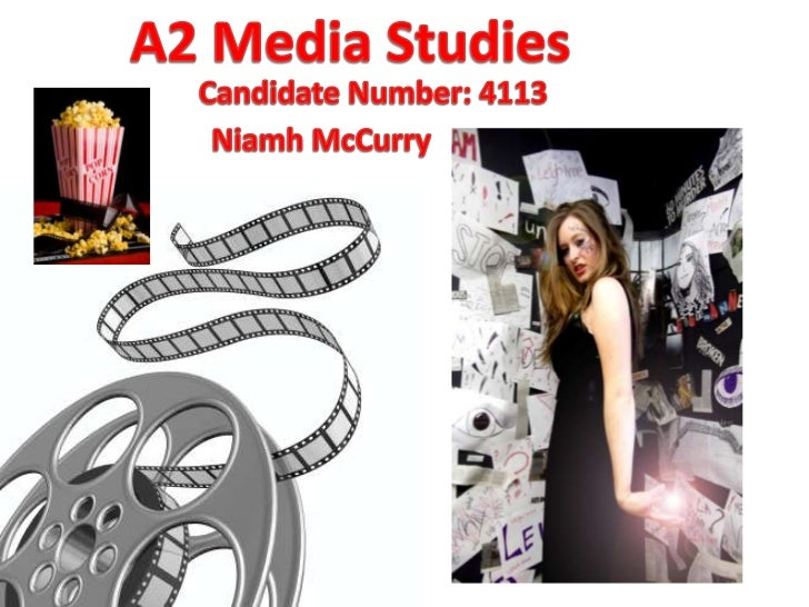 A2 Media Studies<br />Candidate Number: 4113<br />Niamh McCurry<br />