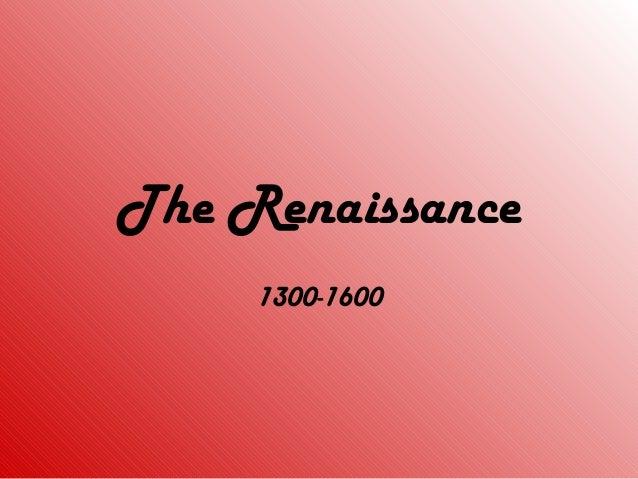 The Renaissance 1300-1600