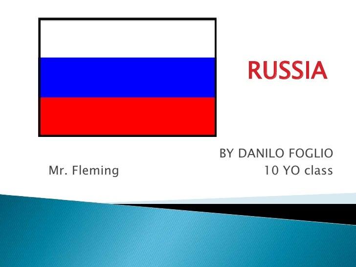 RUSSIA<br />BY DANILO FOGLIO                                                                              <br />Mr. Flemin...