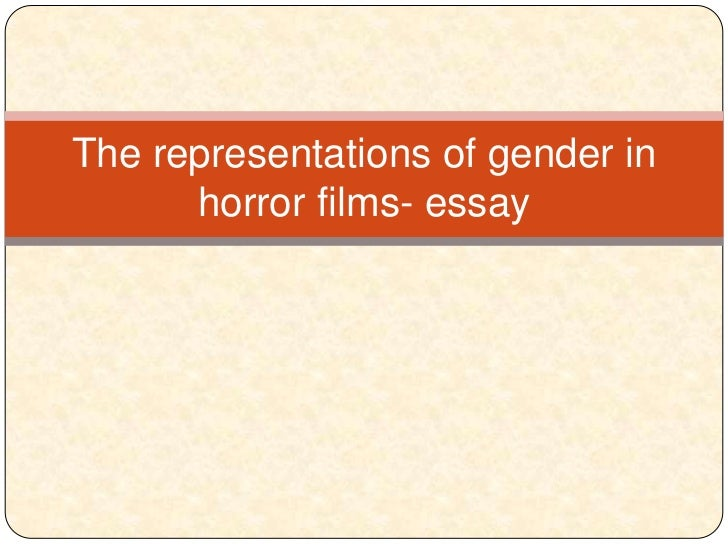 The representations of gender in horror films- essay<br />