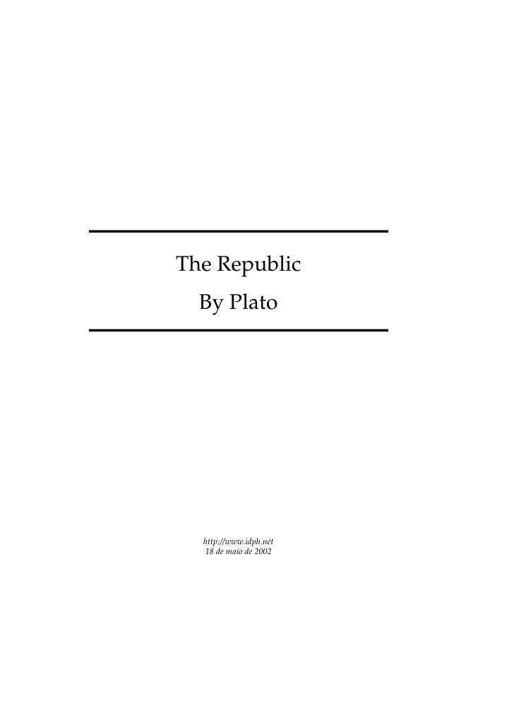 The Republic  By Plato  http://www.idph.net  18 de maio de 2002