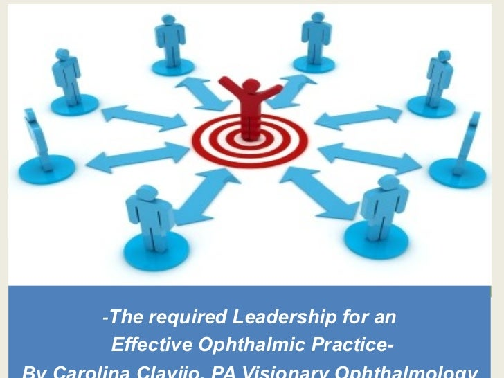 -The required Leadership for an Effective Ophthalmic Practice-