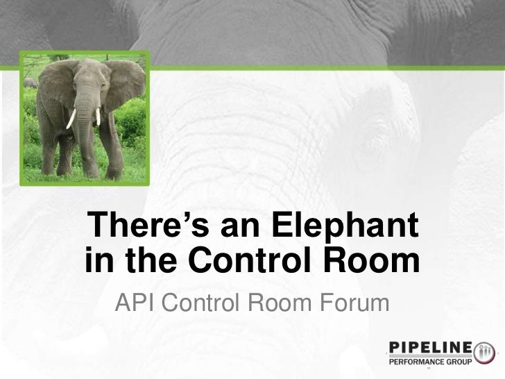 There's an Elephant in the Control Room<br />API Control Room Forum<br />
