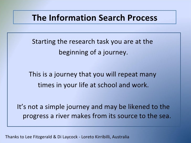<ul><li>Starting the research task you are at the  </li></ul><ul><li>beginning of a journey. </li></ul><ul><li>This is a j...