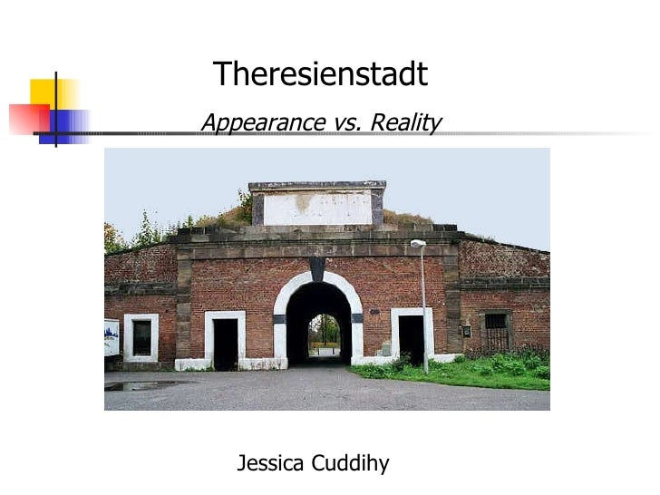 Theresienstadt Appearance vs. Reality Jessica Cuddihy