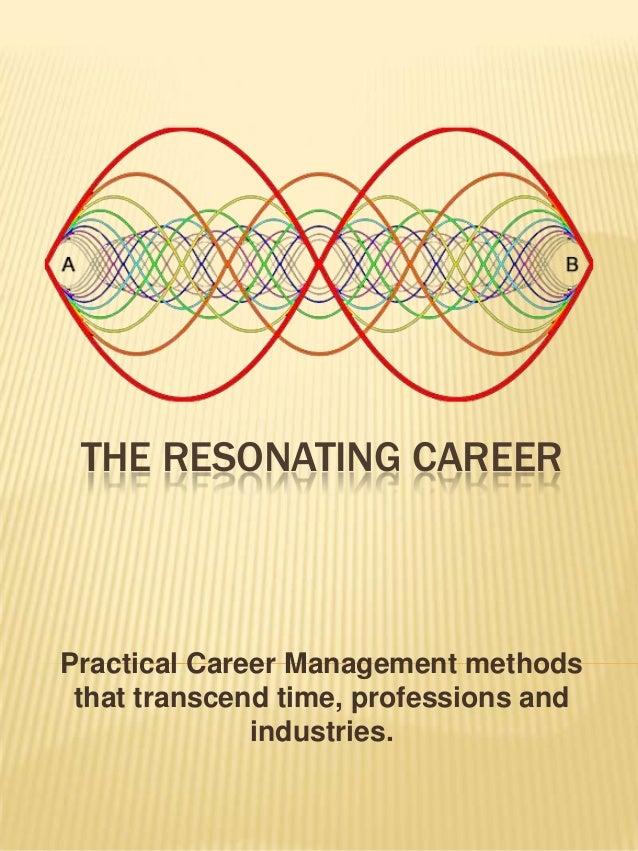 The Resonating Career