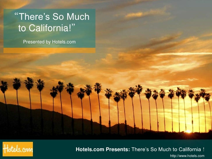 """There's So Much to California!""<br />Presented by Hotels.com<br />Hotels.com Presents: There's So Much to California!<br ..."