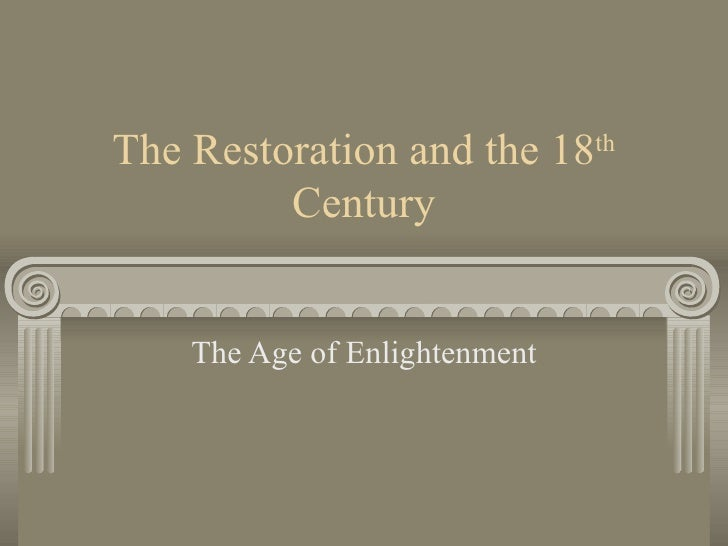 The Restoration And The 18th Century
