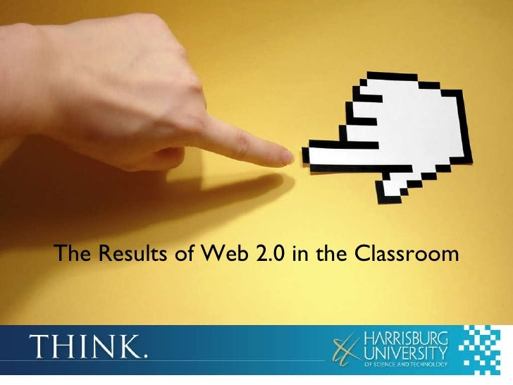 The Results of Web 2.0 in the Classroom