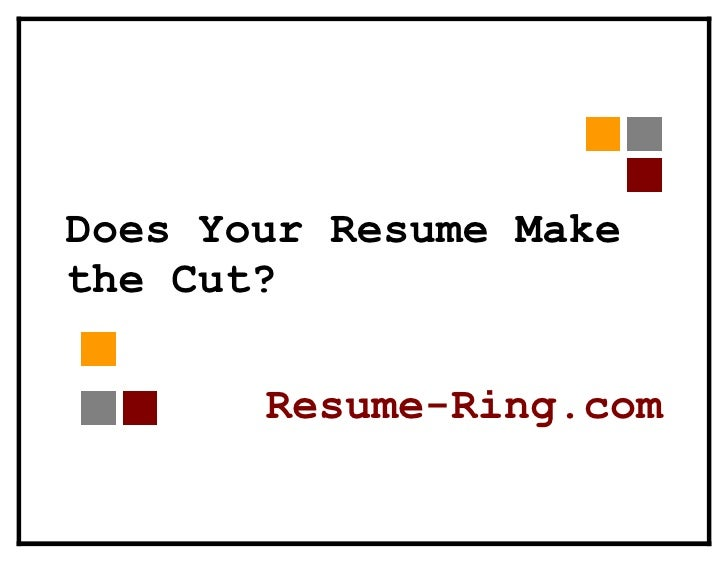 Does Your Resume Make the Cut?         Resume-Ring.com