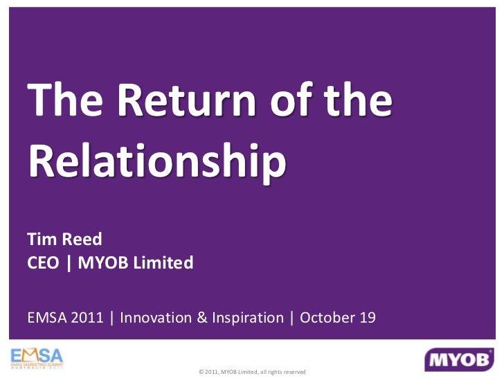 The return of the relationship, tim reed, myob ceo, keynote address, emsa 2011, draft v 2