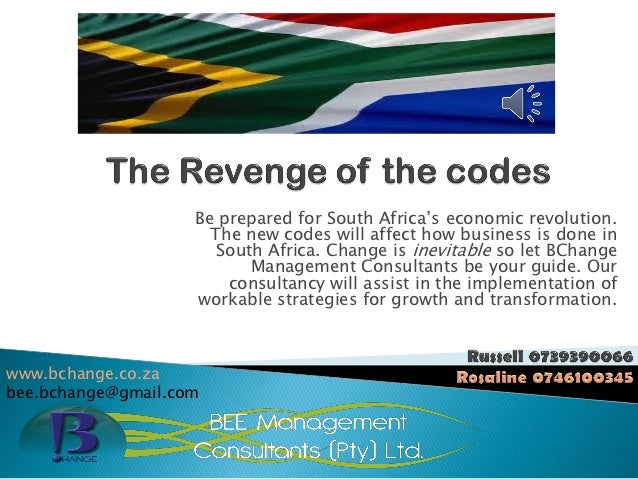 Be prepared for South Africa's economic revolution.                      The new codes will affect how business is done in...