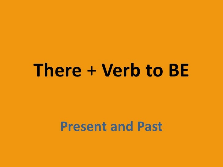 There + Verbto BE <br />Present and Past<br />