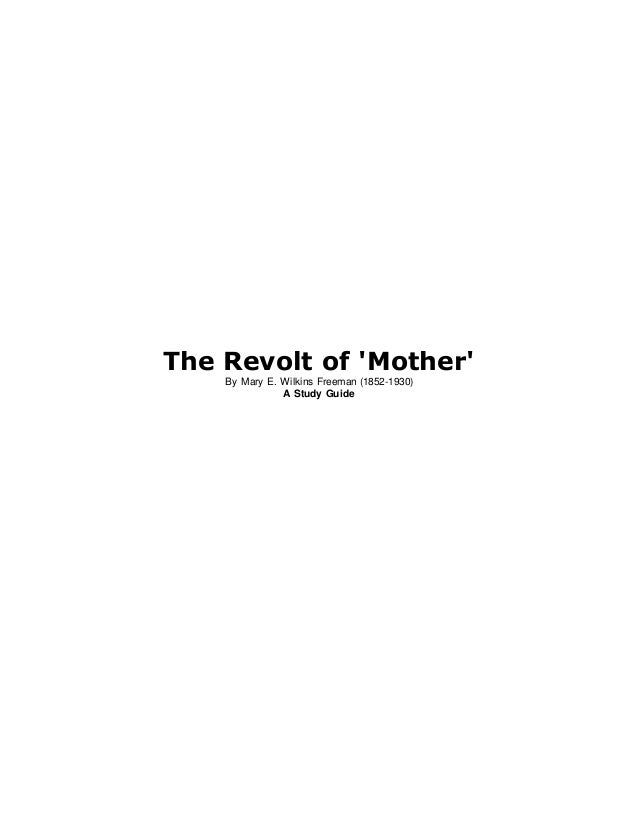 revolt of mother Do your students enjoy a good laugh do they like to be scared or do they just  like a book with a happy ending no matter what their taste, our creative short.