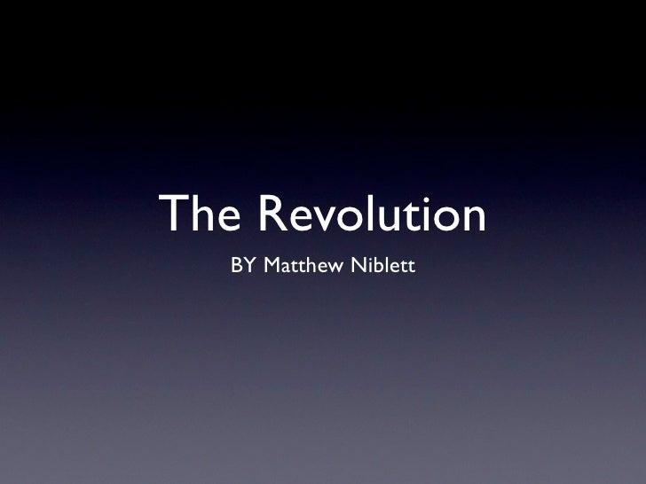 The Revolution   BY Matthew Niblett