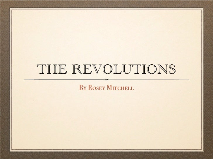 THE REVOLUTIONS    By Rosey Mitchell