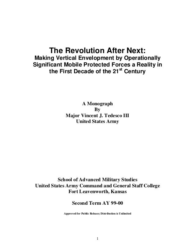 1 The Revolution After Next: Making Vertical Envelopment by Operationally Significant Mobile Protected Forces a Reality in...