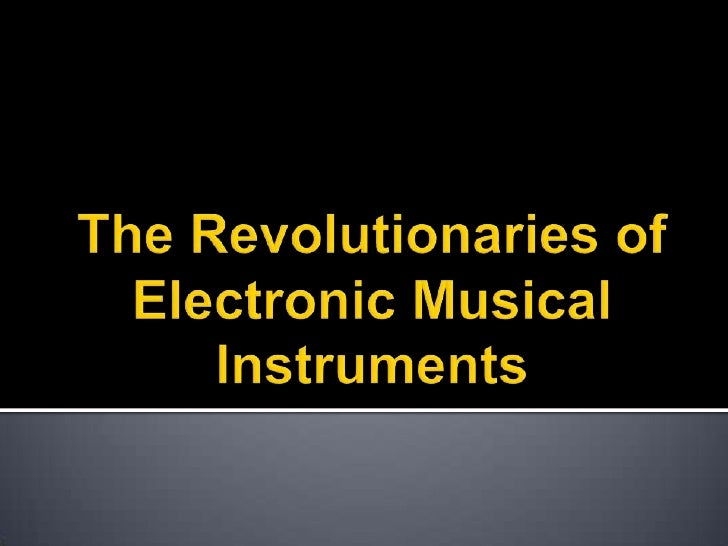 The Revolutionaries of Electronic Musical Instruments