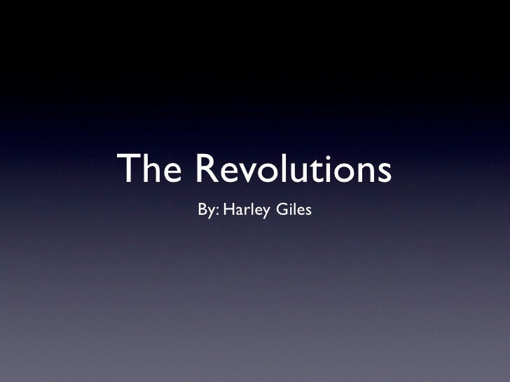 The Revolutions    By: Harley Giles