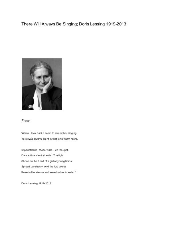 There Will Always Be Singing; Doris Lessing 1919­2013  Fable 'When I look back I seem to remember singing. Yet it was alwa...