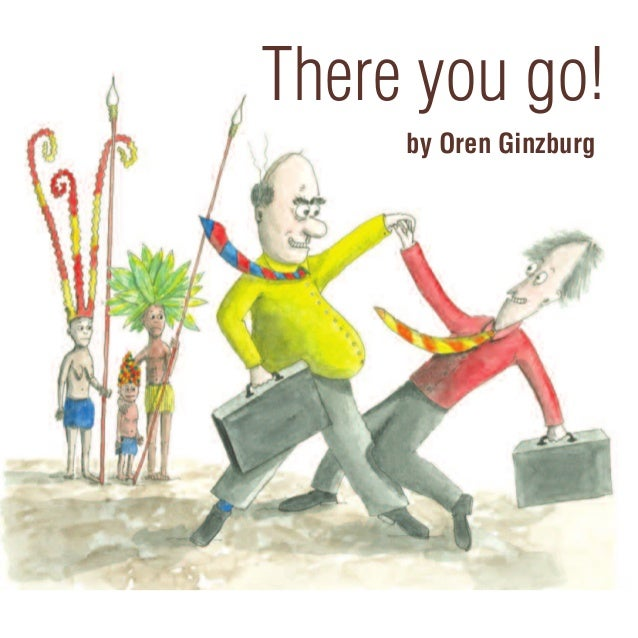 There you go! by Oren Ginzburg