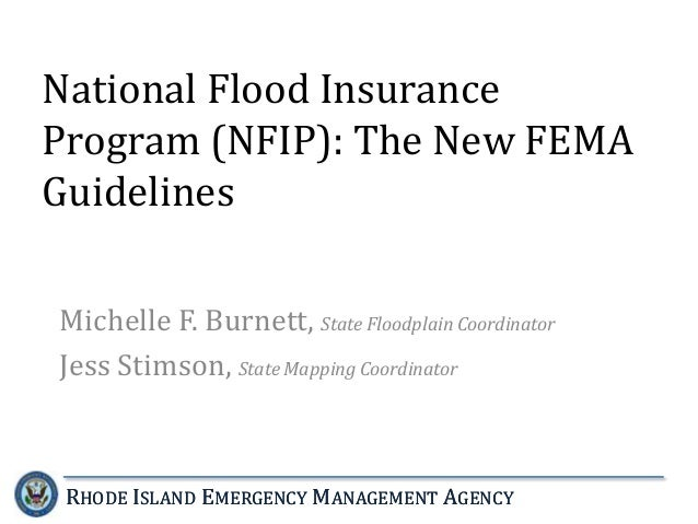 National Flood Insurance Program (NFIP): The New FEMA Guidelines Michelle F. Burnett, State Floodplain Coordinator Jess St...
