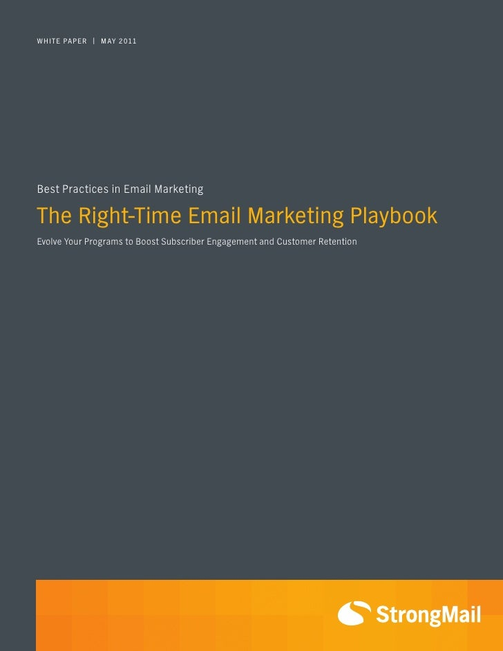 WHITE PAPER | MAY 2011Best Practices in Email MarketingThe Right-Time Email Marketing PlaybookEvolve Your Programs to Boos...