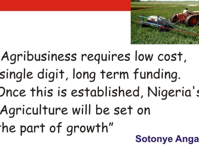 The right funding for agriculture in nigeria by sotonye anga