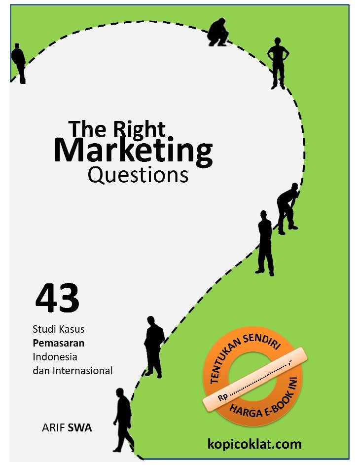The Right Marketing Questions: 43 Studi Kasus Pemasaran Indonesia dan Internasional