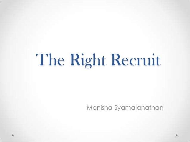 The Right Recruit Monisha Syamalanathan
