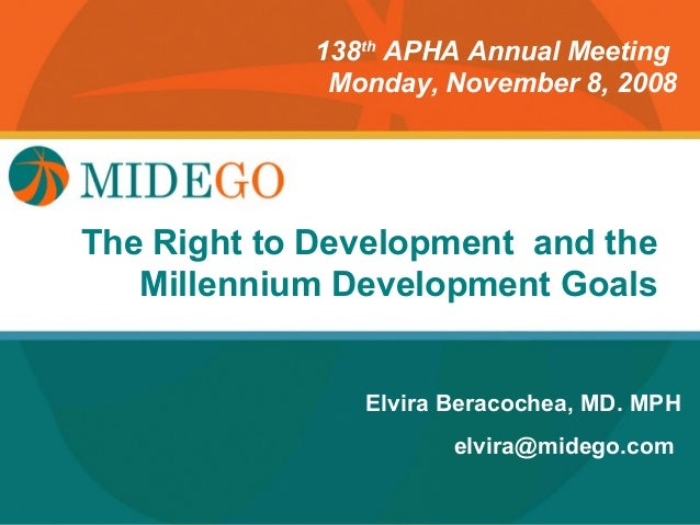 138th APHA Annual Meeting             Monday, November 8, 2008          Title PageThe Right to Development and the   Mille...