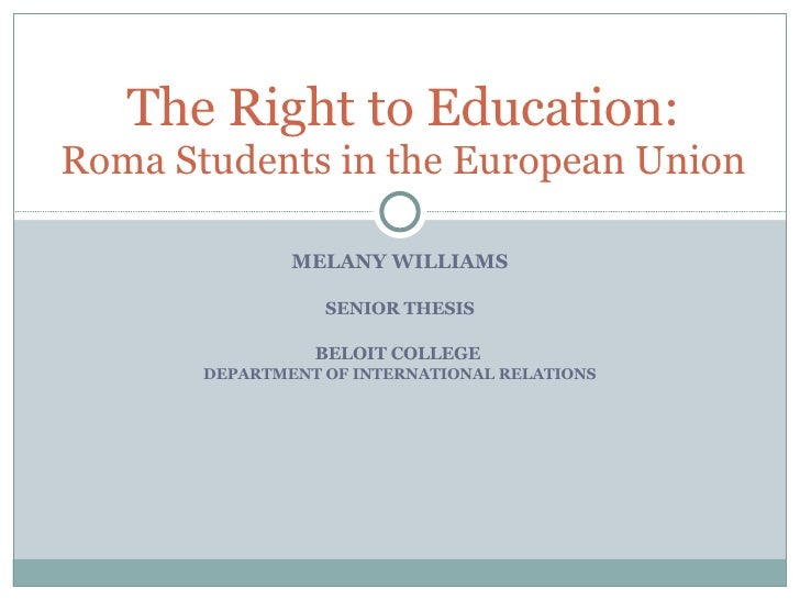 MELANY WILLIAMS SENIOR THESIS BELOIT COLLEGE  DEPARTMENT OF INTERNATIONAL RELATIONS The Right to Education: Roma Students ...