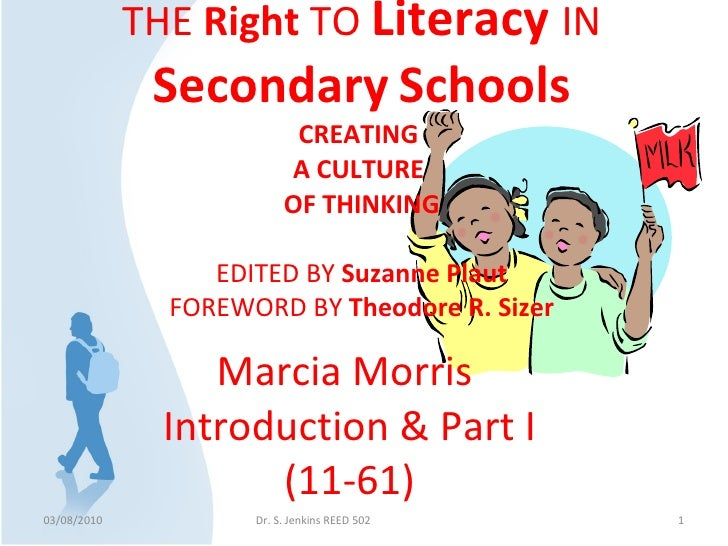 THE  Right  TO  Literacy  IN  Secondary   Schools CREATING  A CULTURE  OF THINKING EDITED BY  Suzanne Plaut FOREWORD BY  T...